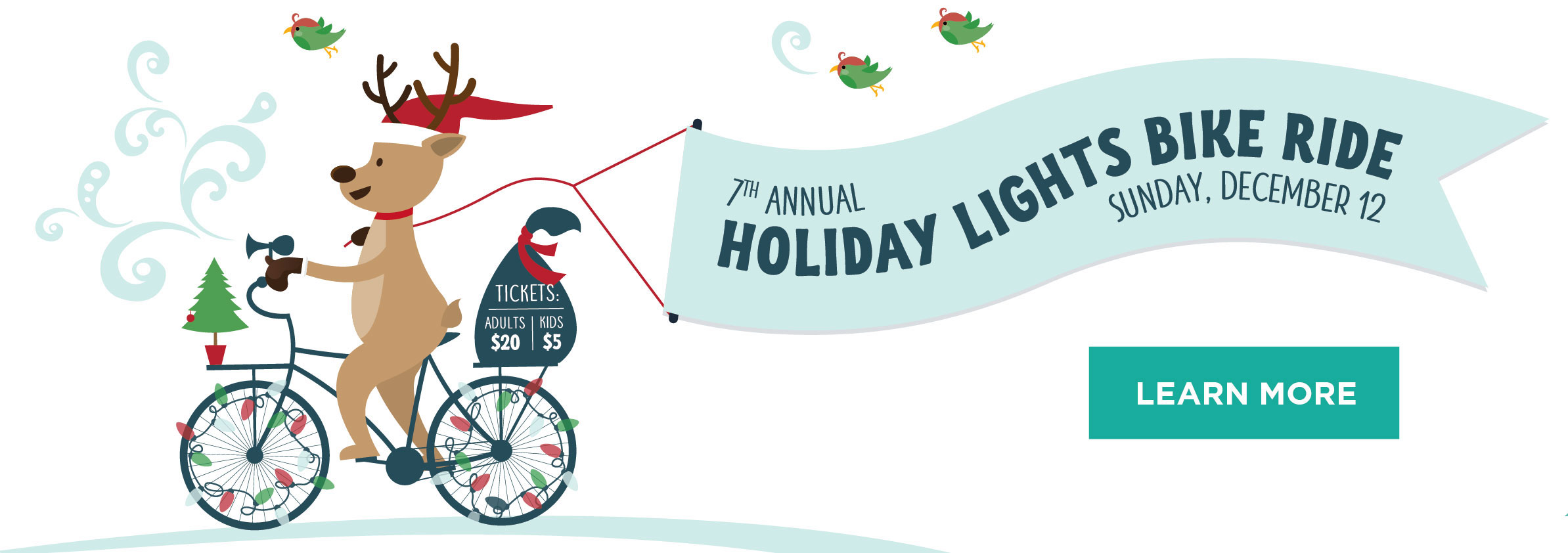 7th Annual Holiday Lights Bike Ride: Sunday, December 12th. Learn More